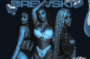 "DJ Drewski x Dream Doll x Molly Brazy x Rubi Rose – ""Water"""