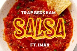 "Trap Beckham Joins forces with NBA Star/Rapper Iman Shumpert on Heavy Hitting New Single ""Salsa"""