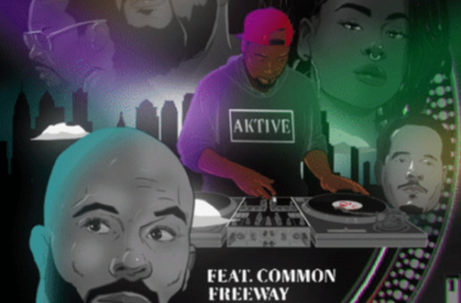"DJ Aktive Collabs With DJ Jazzy Jeff, Common, Freeway & Bri Steves For New ""The City"" Visual"
