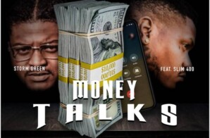 "Storm Green Gets with Slim 400 For ""Money Talks"""