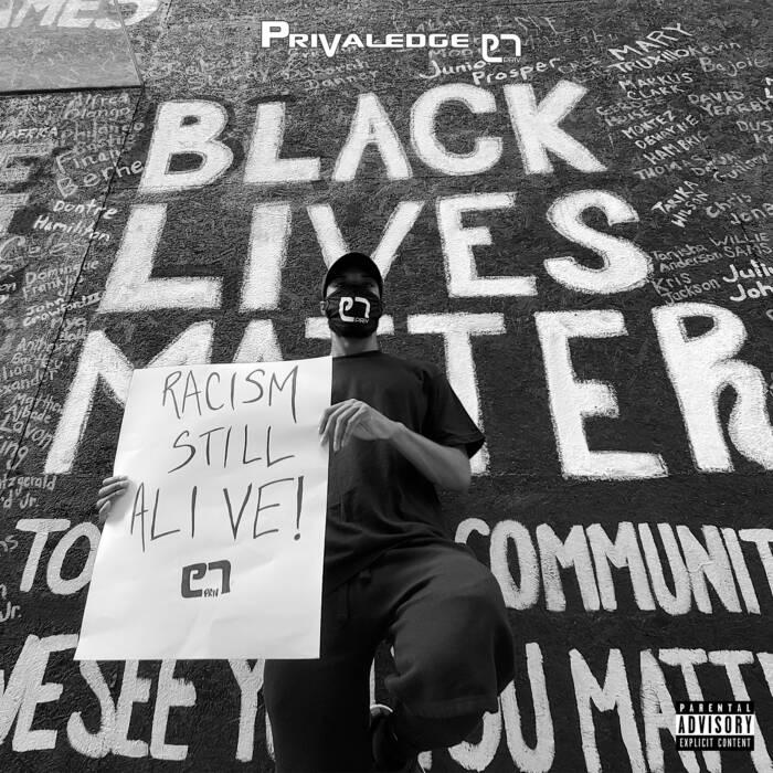 Privaledge-RSA Privaledge - Racism Still Alive (EP Stream)