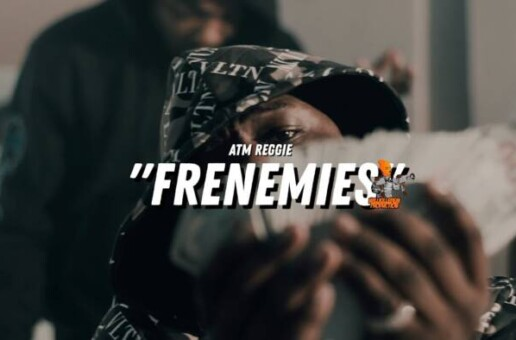 ATM Reggie – Frenemies (Video)