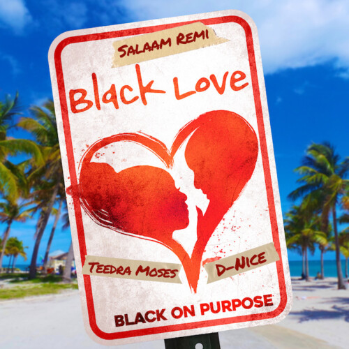 "black-love-Final-Cover-500x500 Teedra Moses & D-Nice Join Salaam Remi on ""Black Love"""