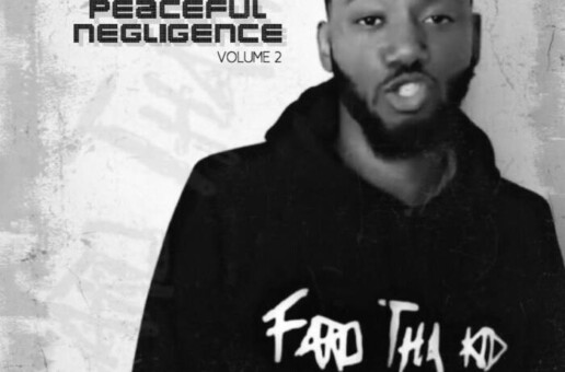 Brooklyn lyricist Faro Tha Kid has released an EP 'Peaceful Negligence, Vol. 2'