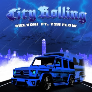 Melvoni – City Rolling Ft. Ysn Flow (Official Video)