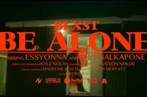 BLXST CREATES A CINEMATIC MILLENNIAL LOVE TALE ILLUMINATED BY A HUSTLER'S REALITY WITH 'BE ALONE'