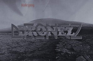 "Blake Yung Teams Up With Supah Mario for ""Dronez"""
