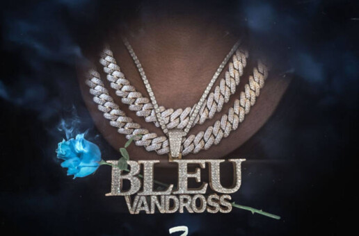 YUNG BLEU SHARES NEW ALBUM, BLEU VANDROSS 3