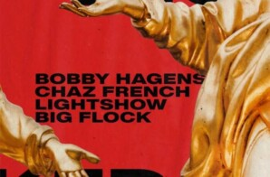 Bobby Hagens – Wicked ft. Chaz French, Lightshow & Big Flock