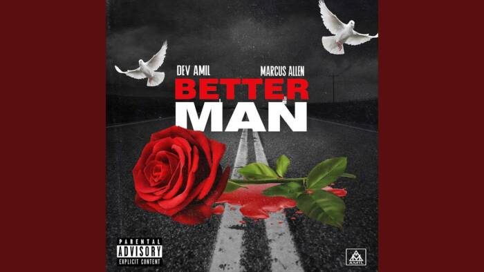 DEVAMILBETER DEV AMIL INTRODUCES THE MEANING OF BEING A 'BETTER MAN' ON APPLE MUSIC