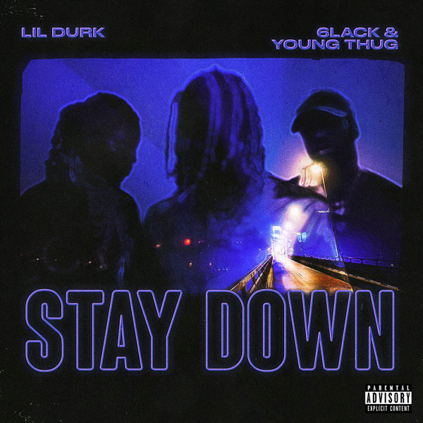 "lil-durk-stay-down Lil Durk Taps 6lack & Young Thug For ""Stay Down"" Collab!"