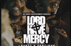 Losk33 – Lord Have Mercy ft. Foogiano