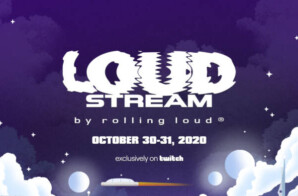 "Rolling Loud & Twitch Announce 2nd ""Loud Stream"" On 10/30-10/31"