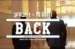 "Jeezy Unveils Behind-The-Scenes Footage From ""Back"" Video Ft. Yo Gotti!"