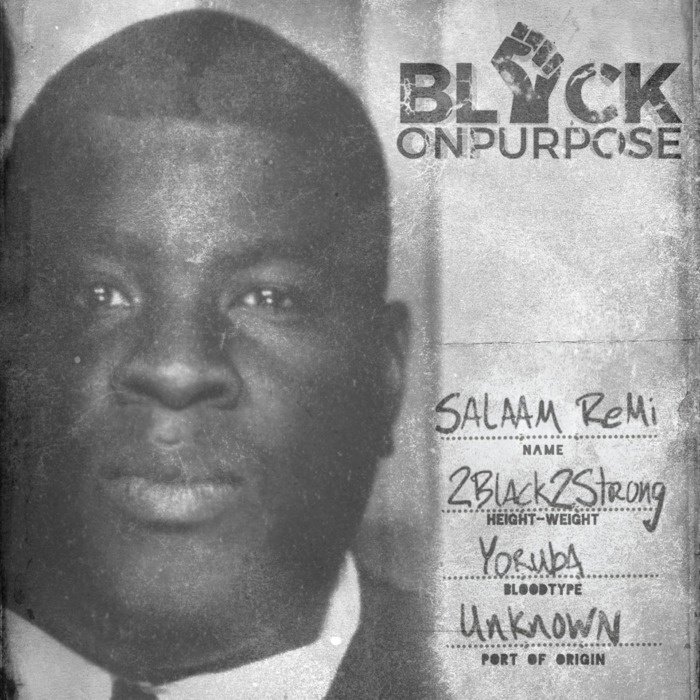 "Black-On-Purpose-Final-Cover Salaam Remi Returns With ""Black on Purpose"" Ft. Nas, Common & More! (Album)"