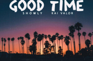 HHS1987 Exclusive: Hunni – Good Time Ft. Showly & Kai Valor
