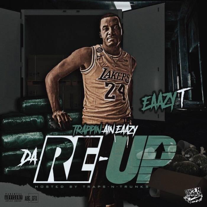 Da-Re-Up Eaazy T - Trappin Ain Eaazy (Da Re-Up) [Mixtape]