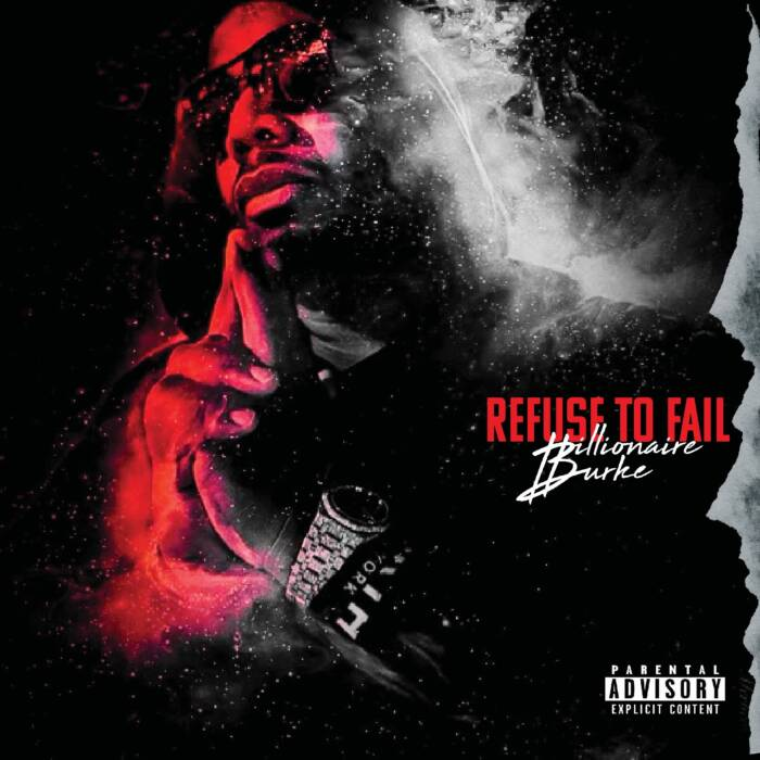 IMG_8151-1 Billionaire Burke - Refuse To Fail (Album Stream)
