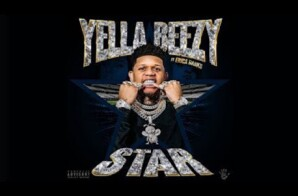 Yella Beezy – Star featuring Erica Banks