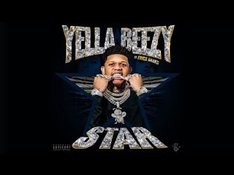 0-1 Yella Beezy – Star featuring Erica Banks