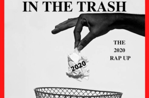 Mad Skillz – Throw It in The Trash – The 2020 Rap Up