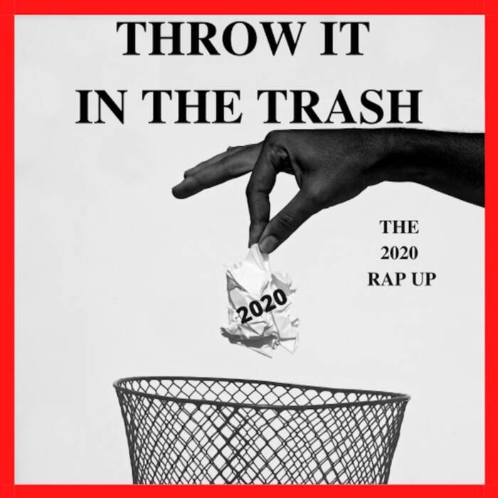 rap-up Mad Skillz - Throw It in The Trash - The 2020 Rap Up