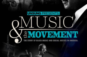 TV ONE CELEBRATES THE GALVANIZING POWER OF BLACK MUSIC IN NEW DOCUMENTARY SPECIAL 'UNSUNG PRESENTS: MUSIC  THE MOVEMENT' ON MONDAY, JANUARY 18, 2021 AT 8 P.M. ET/7C