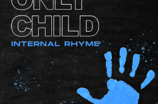 "Internal Rhyme drops new EP ""Only Child"" Out Now!"