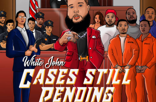 Inglewood Artist White John Shares 'Cases Still Pending' EP ft. Rucci & OMB Peezy