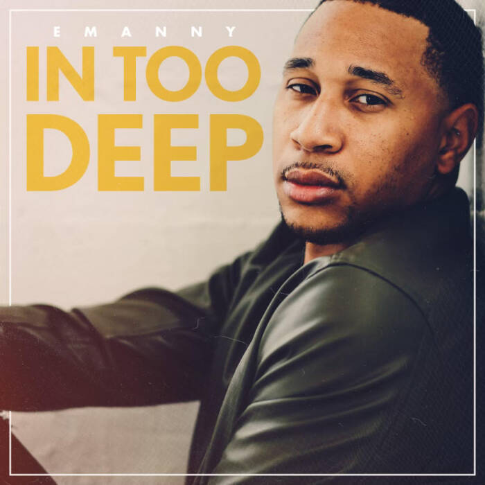 "unnamed-4 R&B SINGER-SONGWRITER EMANNY RELEASES NEW MID-TEMPO SINGLE ""IN TOO DEEP"""