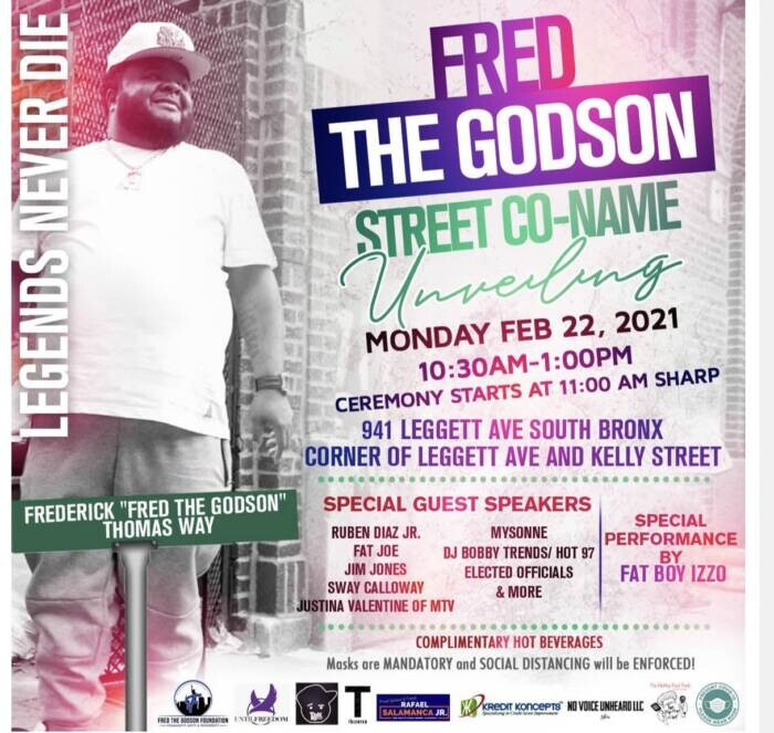 "384E6147-FFC8-4FBB-8795-09F2EF5A761B The Fred The Godson Foundation Will Host Unveiling Ceremony for Street Co-Naming of Frederick ""Fred The Godson"" Thomas Way In Honor of Bronx Rapper"