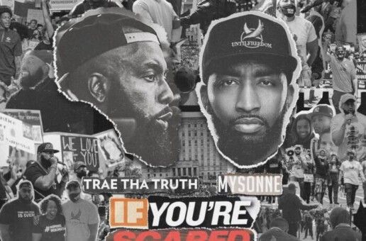 "Emcee/Activists Trae Tha Truth and Mysonne To Release Advocacy Inspired Album ""If You're Scared Stay Inside"" on World Day of Social Justice 2/26/21"
