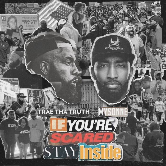 "Emcee/Activists Trae Tha Truth and Mysonne Release Advocacy Inspired Album ""If You're Scared Stay Inside"" on World Day of Social Justice 2/20/21"