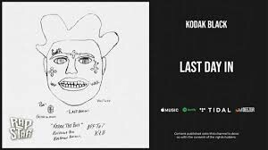 "download-4 Kodak Black Drops ""Last Day In"""