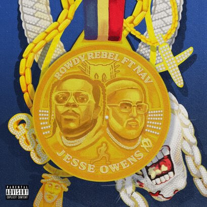 """unnamed-30 ROWDY REBEL RETURNS WITH BRAND NEW SINGLE """"JESSE OWENS"""" FEATURING NAV"""
