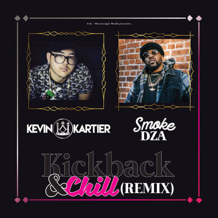 "Kick-Back-Chill-Remix-Cover Kevin Kartier ft. Smoke DZA - ""Kickback & Chill (Remix)"""