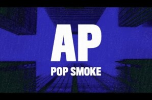 "Watch Pop Smoke's ""AP"" Music Video!"