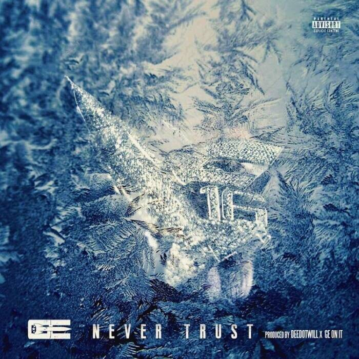 never-trust-web GE Da Piolet - Never Trust [Prod. By Deedotwill x GE On It]