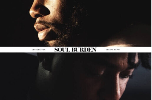 "LBS KEE'VIN AND FREDO BANG Release ""SOUL BURDEN"""