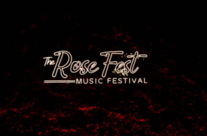 """THE ROSE FEST"" MUSIC FESTIVAL MAKES HISTORY AS THE FIRST COVID-COMPLIANT STATE-OF-THE-ART FESTIVAL OF 2021"