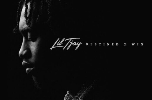 "LIL TJAY RELEASES HIS HIGHLY ANTICIPATED SOPHOMORE ALBUM ""DESTINED 2 WIN"""