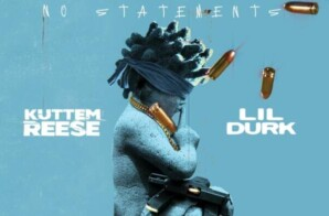 "Kuttem Reese – ""No Statements"" ft Lil Durk"
