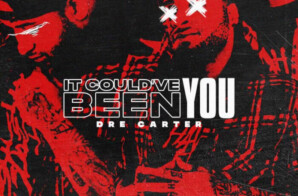 Tough Struggle Ent. Signee, Dre Carter, Shares New Album 'It Could've Been You'